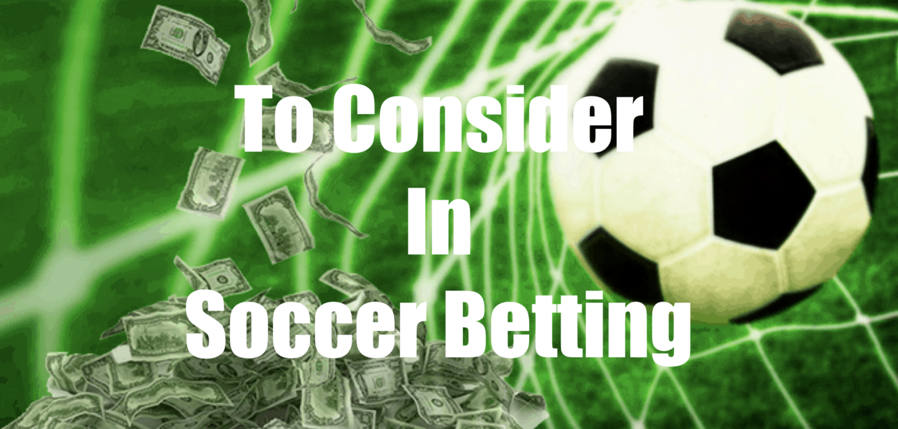 To Consider In Soccer Betting